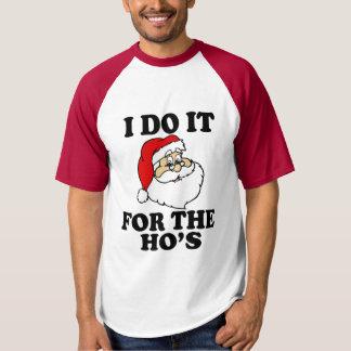 I Do it for the Ho's Funny Santa Christmas T-shirt