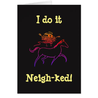 I do it neigh-ked! Bit-less and Barefoot Greeting Card