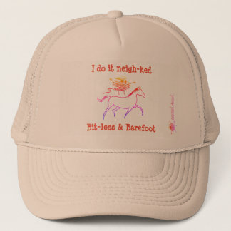 I do it neigh-ked! Bit-less and Barefoot Trucker Hat