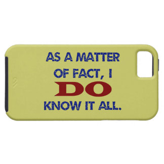 I DO Know It All iPhone 5 Cover