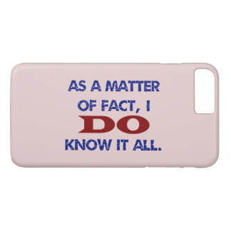 I DO Know It All iPhone 8 Plus/7 Plus Case