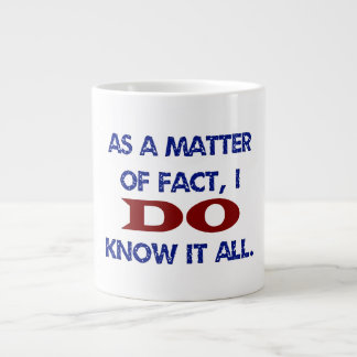 I DO Know It All Large Coffee Mug