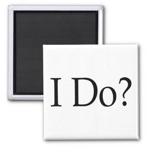 I Do? Magnets