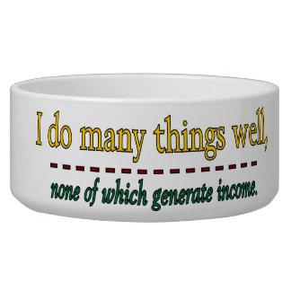 I DO MANY THINGS WELL DOG FOOD BOWL