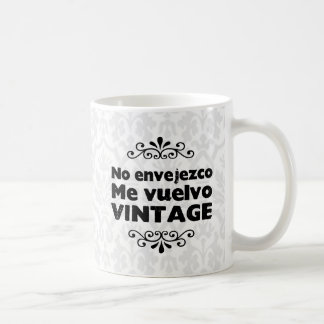 I do not age, I become vintage Coffee Mug