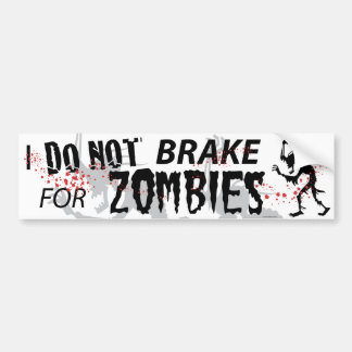 I Do Not Brake For Zombies - White Bumper Sticker