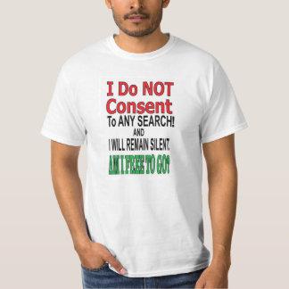 I DO NOT CONSENT to any Search. T-Shirt