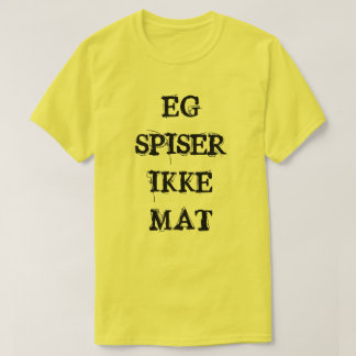 I do not eat food in Norwegian yellow T-Shirt
