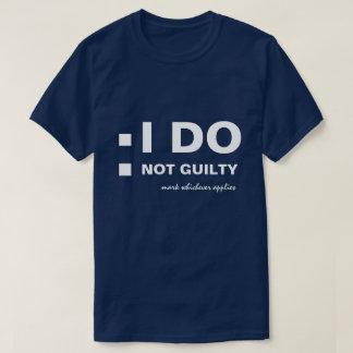 I DO Not guilty funny customizable T-Shirt