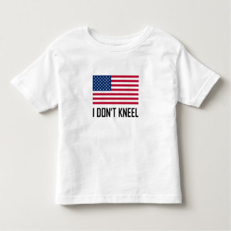 I Do Not Kneel American Flag National Anthem Toddler T-shirt