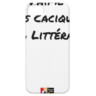 I DO NOT LOVE THE CACIQUES OF THE LITERATURE iPhone 5 CASE