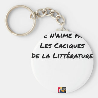 I DO NOT LOVE THE CACIQUES OF THE LITERATURE KEYCHAIN