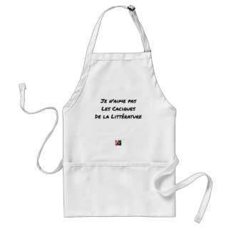 I DO NOT LOVE THE CACIQUES OF THE LITERATURE STANDARD APRON