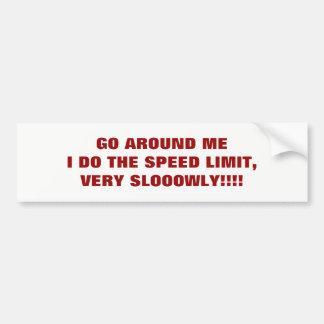 I DO THE SPEED LIMIT Bumper Sticker