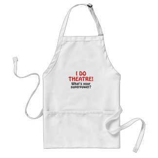 I Do Theatre Whats Your Superpower Standard Apron
