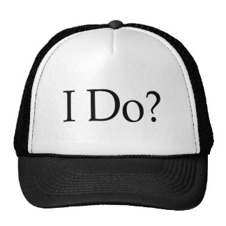 I Do? Trucker Hat
