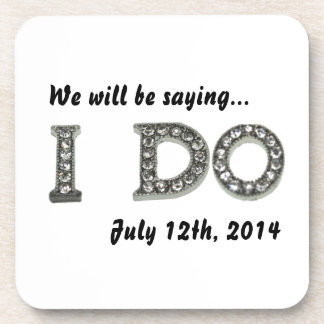 I Do Wedding Bling Save the Date Drink Coaster