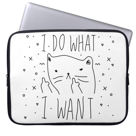 I do what I want Laptop Sleeve