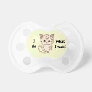 I do what I want Pacifier