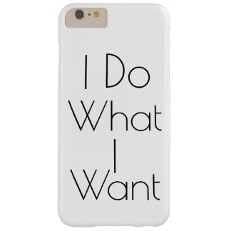 I Do What I Want Quote iphone Case Phone Cover