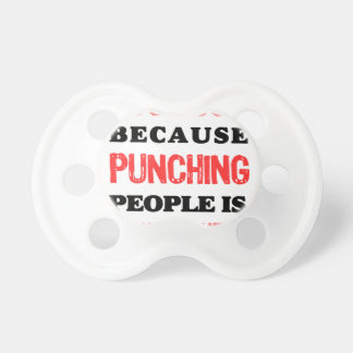 I Do Yoga Because Punching People Is Frowned Upon. Baby Pacifiers
