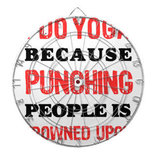 I Do Yoga Because Punching People Is Frowned Upon. Dartboard