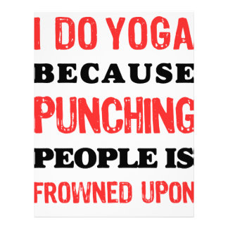 I Do Yoga Because Punching People Is Frowned Upon. Letterhead