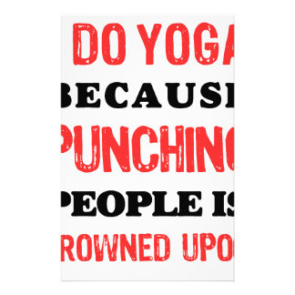 I Do Yoga Because Punching People Is Frowned Upon. Stationery