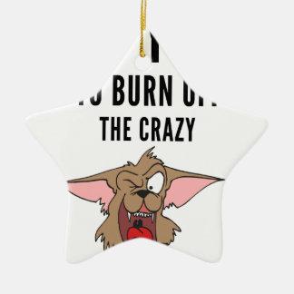 I Do Yoga To Burn Of The Crazy(2) Ceramic Ornament