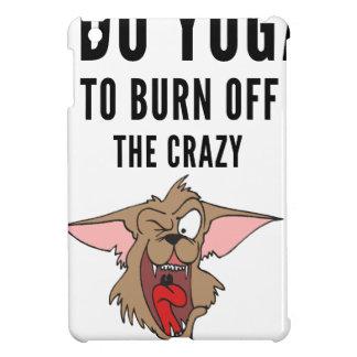 I Do Yoga To Burn Of The Crazy(2) iPad Mini Cases