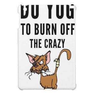 I Do Yoga To Burn Of The Crazy Case For The iPad Mini