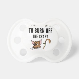I Do Yoga To Burn Of The Crazy Pacifier