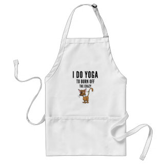 I Do Yoga To Burn Of The Crazy Standard Apron