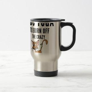 I Do Yoga To Burn Of The Crazy Travel Mug