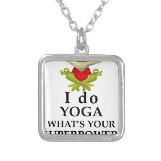 i do yoga what s your super power silver plated necklace