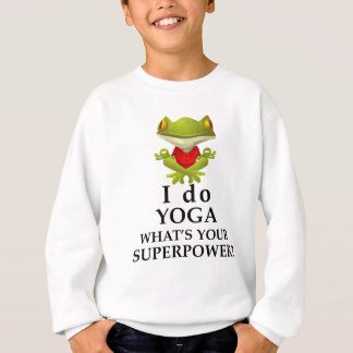 i do yoga what s your super power sweatshirt