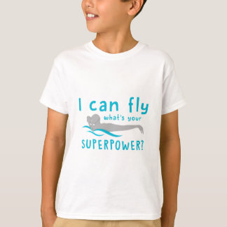 I Dog Fly What's Your Superpower T-Shirt