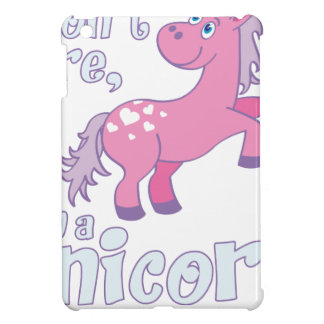 i don´t care i´m a unicorn case for the iPad mini