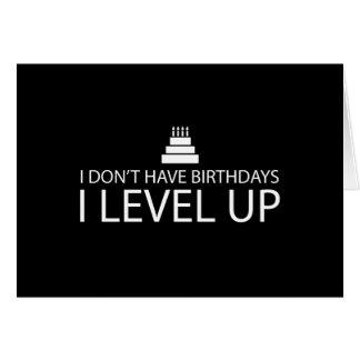 I Don't Have Birthdays I Level Up Card
