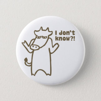 I Don't Know Cartoon Cow Button