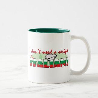 I don't need a recipe I'm Italian Two-Tone Coffee Mug