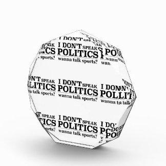I Don't Speak Politics Wanna Talk Sports