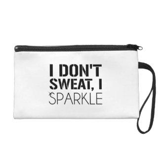 I Don t Sweat I SPARKLE Wristlets