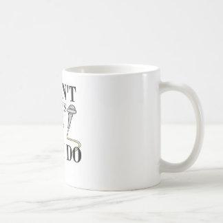 I don't always sing...yes I do Coffee Mug