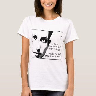 I Don't Believe In Psychology... T-Shirt