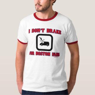 I Don't Break For Boston Fans T-Shirt
