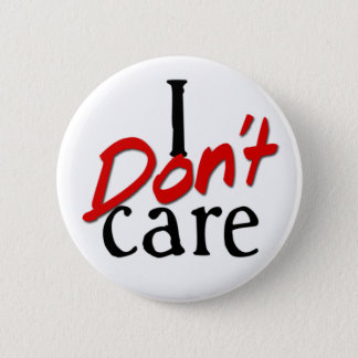 I don't care 2 inch round button