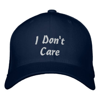 """I Don't Care"" Embroidered Hats"