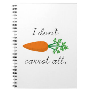 I Don't Carrot All Notebooks