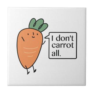 I Don't Carrot All Tile